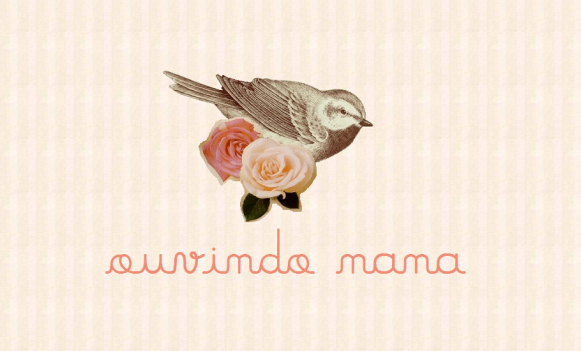 Ouvindo Nana